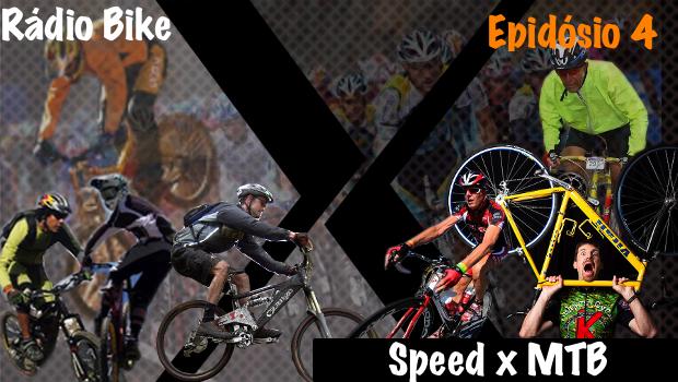 Rádio Bike 4: Speed ou MTB