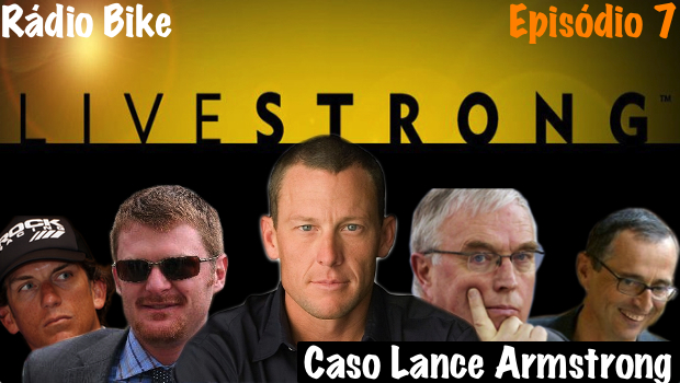 Rádio Bike # 7 – Caso Lance Armstrong