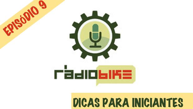 Rádio Bike # 9: Dicas para iniciantes